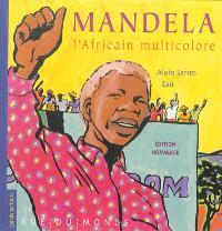 Mandela, l'Africain multicolore : édition hommage