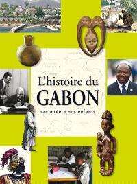 L'histoire du Gabon racontée à nos enfants : de la préhistoire à nos jours