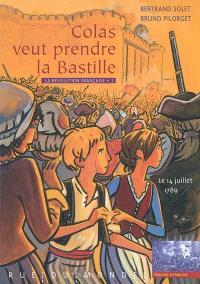 La Révolution française. Volume 1, Colas veut prendre la Bastille : le 14 juillet 1789