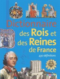 Dictionnaire des rois et reines de France : 430 définitions