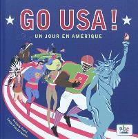 Go USA ! : un jour en Amérique