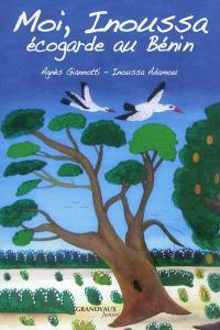 Moi, Inoussa : écogarde au Bénin