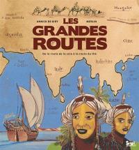 Les grandes routes : de la route de la soie à la route du thé
