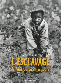 L'esclavage, de l'Antiquité à nos jours