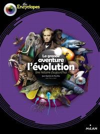 La grande aventure de l'évolution : une histoire d'aujourd'hui