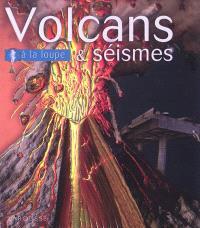 Volcans & séismes