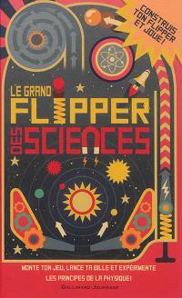 Le grand flipper des sciences : monte ton jeu, lance ta bille et expérimente les principes de la physique !