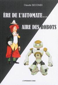 Ere de l'automate... aire des robots
