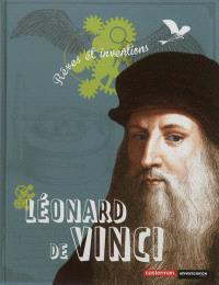 Léonard de Vinci : rêves et inventions
