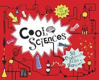 Cool sciences : 50 expériences faciles et amusantes : à faire à la maison