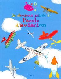 Je deviens pilote à l'école d'aviation