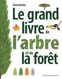 Le grand livre de l'arbre et de la forêt