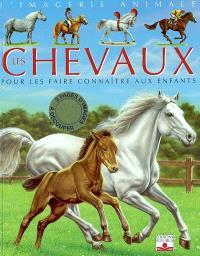 Les chevaux : pour les faire connaître aux enfants