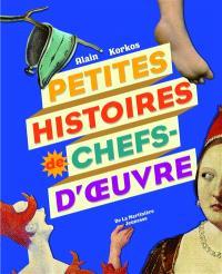 Petites histoires de chefs-d'oeuvre