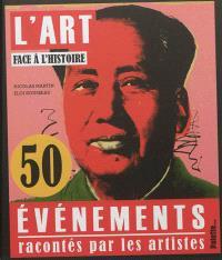 L'art face à l'histoire : 50 événements racontés par les artistes