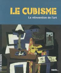Le cubisme : la réinvention de l'art