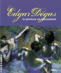 Edgar Degas : la peinture en mouvement