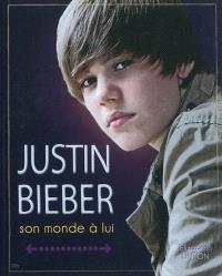 Justin Bieber : son monde à lui