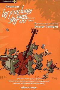 Chantons les P'tits loups du jazz : 6 chansons pour les enfants. Volume 1