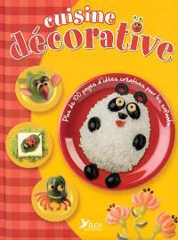 Cuisine décorative : plus de 100 pages d'idées créatives pour les enfants
