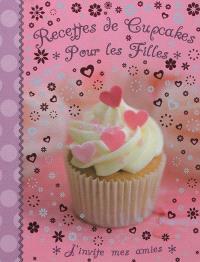 Recettes de cupcakes pour les filles : j'invite mes amies