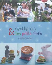 Cyril Lignac & les petits chefs : recettes inédites