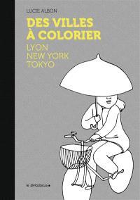 Des villes à colorier : Lyon, New York, Tokyo