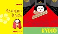 Mes origamis de poche : Kyoto