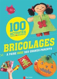 Bricolages à faire avec ses grands-parents : 100 activités faciles & originales