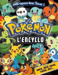 Pokémon, l'encyclo : Kanto, Johto, Hoenn, Sinnoh, Unys... attrapez-les tous !