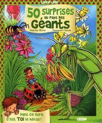50 surprises au pays des géants : dans ce livre, c'est toi le héros !