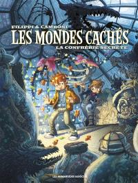 Les mondes cachés. Volume 2, La confrérie secrète