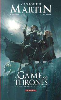 A game of thrones : le trône de fer. Volume 1