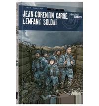 Jean-Corentin Carré, l'enfant-soldat. Volume 2, 1916-1917