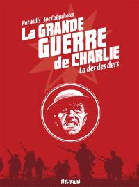 La Grande Guerre de Charlie. Volume 10, La der des der