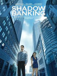 Shadow banking. Volume 2, Engrenage