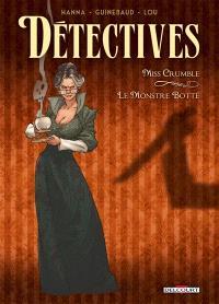 Détectives. Volume 1, Miss Crumble & le monstre botté