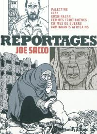 Reportages : Palestine, Irak, Kushinagar, femmes tchétchènes, crimes de guerre, immigrants africains
