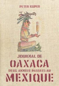Journal de Oaxaca : deux années passées au Mexique