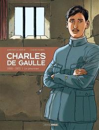 Charles de Gaulle. Volume 1, 1916-1921 : le prisonnier