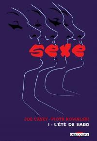 Sexe. Volume 1, L'été du hard