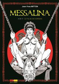 Messalina. Volume 5, Le palais des supplices