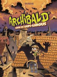 Archibald. Volume 2, Archibald contre les loups-garous