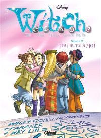Witch : saison 2. Volume 12, Fie-toi à moi