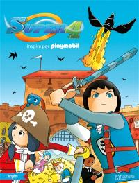 Super 4 : inspiré par Playmobil. Volume 1, Origines