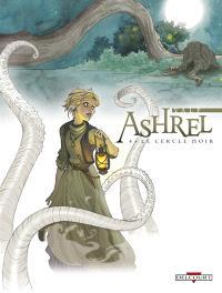 Ashrel. Volume 4, Le cercle noir