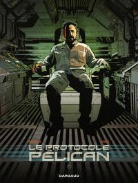 Le protocole Pélican. Volume 2