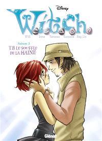 Witch : saison 2. Volume 8, Le souffle de la haine