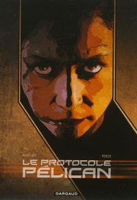 Le protocole Pélican. Volume 3