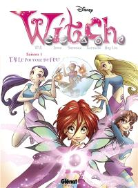 Witch. Volume 4, Le pouvoir du feu